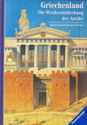 Griechenland - Die Wiederentdeckung der Antike