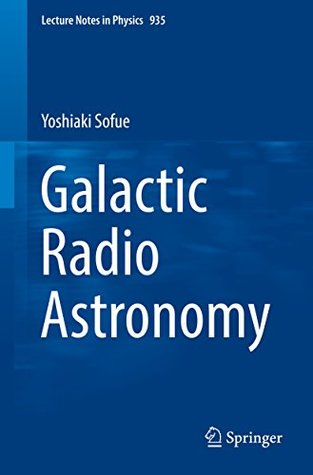 Galactic Radio Astronomy (Lecture Notes in Physics)