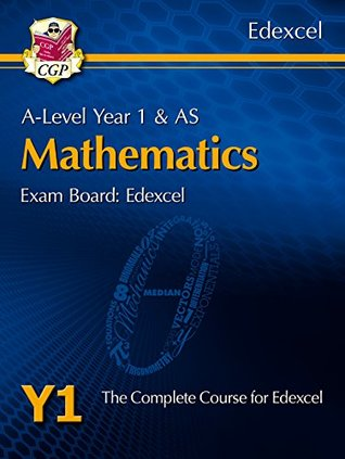 New A-Level Maths for Edexcel: Year 1 & AS Student Book (CGP A-Level Maths 2017-2018)