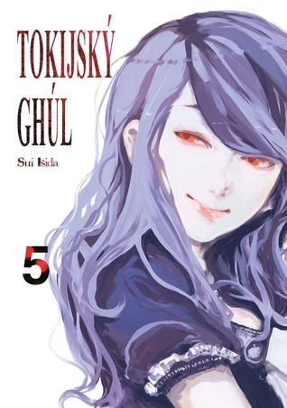 Tokijský ghúl 5 (Tokyo Ghoul, #5)