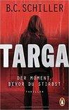 Targa - Der Moment, bevor du stirbst by B.C. Schiller