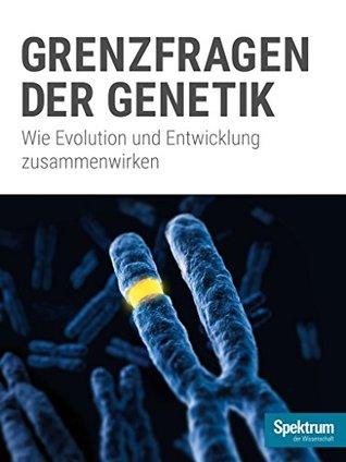 Grenzfragen der Genetik: Wie Evolution und Entwicklung zusammen wirken