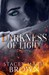 Darkness of Light (Darkness, #1)