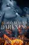 Blood Beyond Darkness (Darkness, #4)