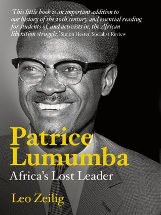Patrice Lumumba: Africa's Lost Leader