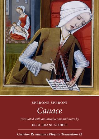 Canace (Carleton Renaissance Plays in Translation #42)