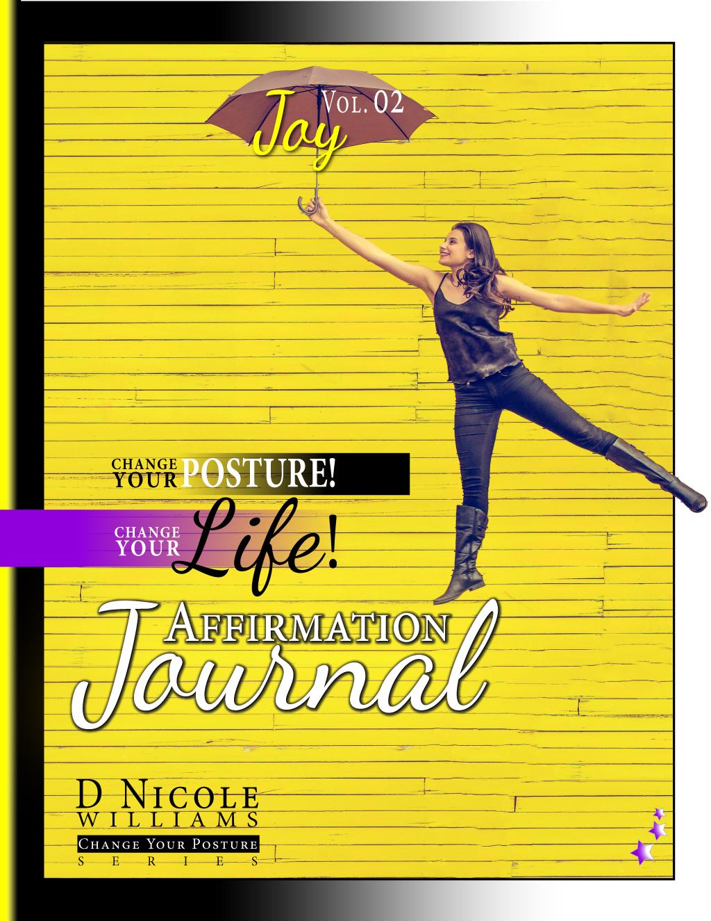 Change Your Posture! Change Your Life! Affirmation Journal Vol. 2: Joy