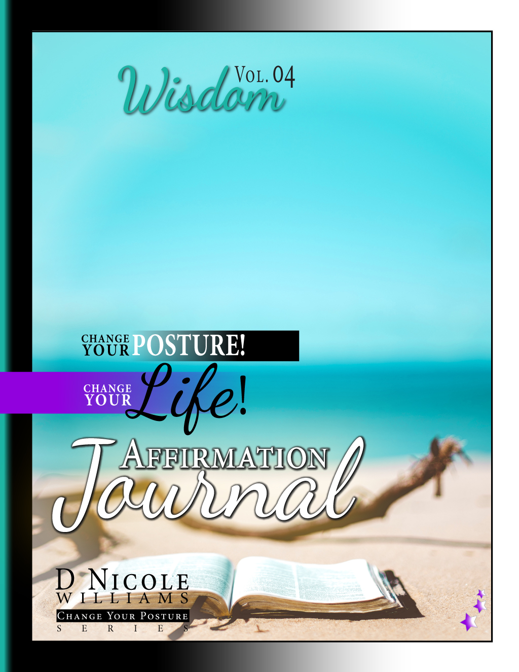 Change Your Posture! Change Your Life! Affirmation Journal Vol. 4: Wisdom