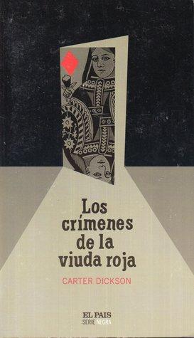 Los crímenes de la viuda roja by Carter Dickson