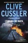 L'enigma dei Maya by Clive Cussler