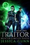 The Traitor (Hunter Circles, #2)