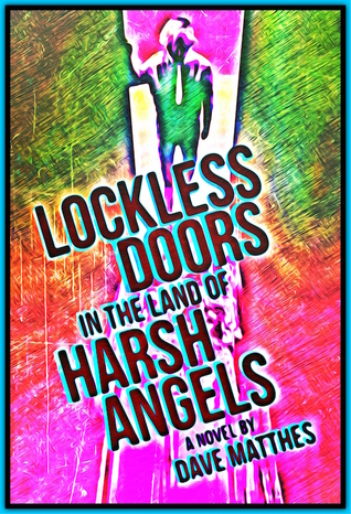 Lockless Doors in the Land of Harsh Angels