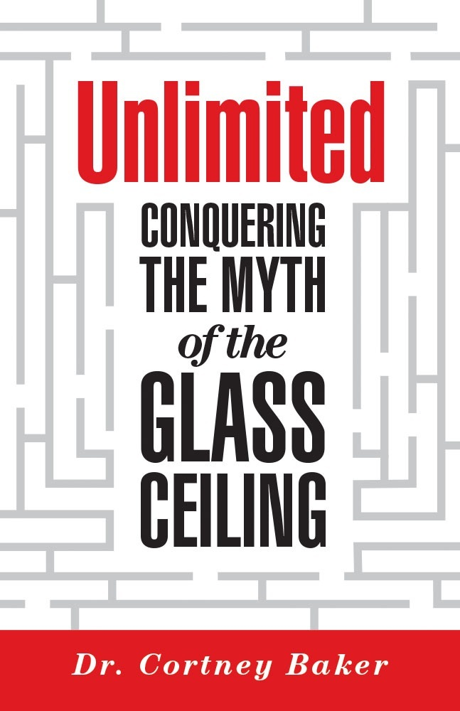 Unlimited: Conquering the Myth of the Glass Ceiling