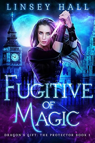 Fugitive of Magic (Dragon's Gift: The Protector #1)