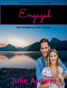 Engaged (Surrendering Time, #3)