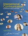 Interpersonal Communication: Everyday Encounters [with MindTap Speech 1-Term Access Code]