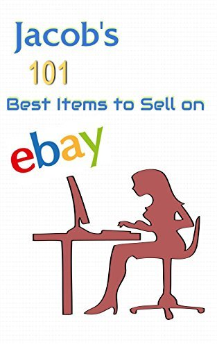 Jacob's 101 Best Items to Sell on Ebay: Discover What Sells Best on Ebay (Jacob's Killer Book Profits)