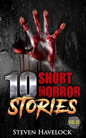 10 Short Horror Stories Vol: 10