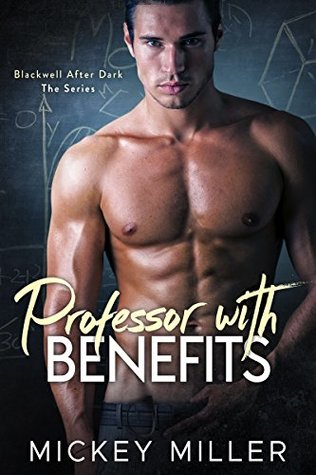 Professor with Benefits by Mickey Miller