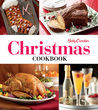 Betty Crocker Christmas Cookbook: Easy Appetizers • Festive Cocktails • Make-Ahead Brunches • Christmas Dinners • Food Gifts