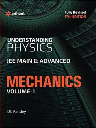 Understanding Physics for JEE Main & Advanced Mechanics - Part 1