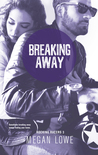 Breaking Away (Rocking Racers, #3)