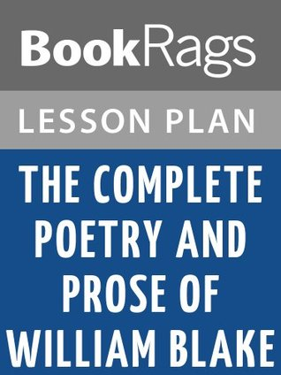 Lesson Plan The Complete Poetry and Prose of William Blake by William Blake
