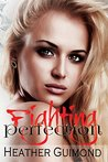 Fighting Perfection (The Perfection Series, #2)