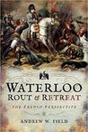 Waterloo: Rout and Retreat