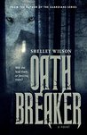 Oath Breaker by Shelley Wilson
