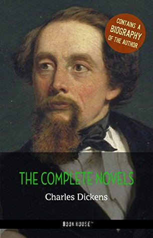 Charles Dickens: The Complete Novels + A Biography of the Author