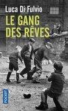 Le Gang des rêves by Luca Di Fulvio