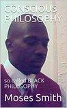 CONSCIOUS PHILOSOPHY: so called BLACK PHILOSOPHY