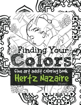 Finding Your Colors: Fine Art Adult Coloring Book by Hertz Nazaire