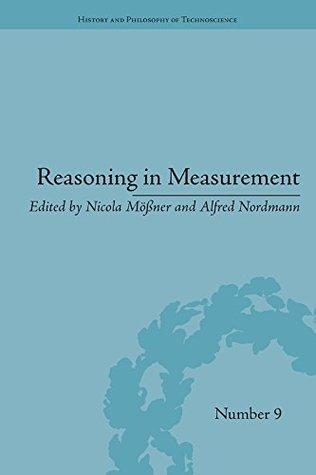 Reasoning in Measurement (History and Philosophy of Technoscience)