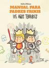 Manual para padres frikis by Andrés Palomino