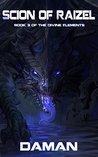 Scion of Raizel (The Divine Elements Book 3)