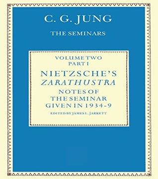 Nietzsche's Zarathustra: Notes of the Seminar given in 1934-1939 by C.G.Jung: Vol 1
