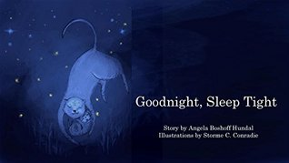 Goodnight, Sleep Tight: A beautiful bedtime picture book for little and big people – with a FREE video download inside!