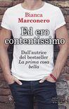 Ed ero contentissimo by Bianca Marconero