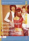 Cultuur en migratie in Nederland: Veranderingen van het alledaagse, 1950-2000