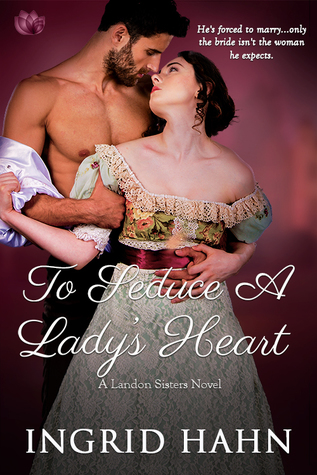 To Seduce a Lady's Heart (The Landon Sisters #3)