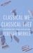 Classical Me, Classical Thee: Squander Not Thine Education