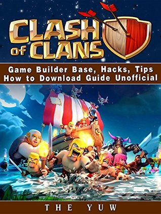 Clash of Clans Game Builder Base, Hacks, Tips How to Download Guide Unofficial