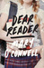 Dear Reader by Mary  O'Connell