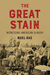 The Great Stain: Witnessing...