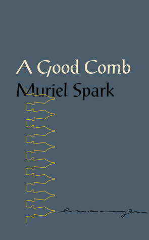 A Good Comb: The Sayings of Muriel Spark