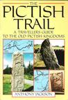 The Pictish Trail: A Traveller's Guide to the Old Pictish Kingdoms