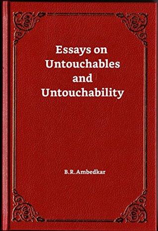 Essays on Untouchables and Untouchability