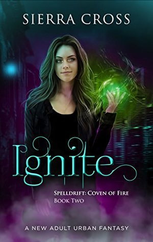 Ignite (Spelldrift: Coven of Fire Book 2)
